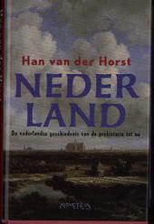 Nederland : de vaderlandse geschiedenis van de prehistorie tot nu