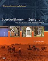 Schone welbetimmerde hofsteden : boerderijbouw in Zeeland van de tiende tot de twintigste eeuw