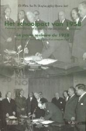 Het schoolpact van 1958 : ontstaan, grondlijnen en toepassing van een Belgisch compromis