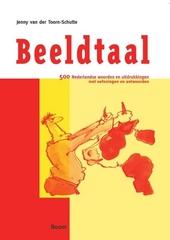 Beeldtaal : 500 Nederlandse woorden en uitdrukkingen met oefeningen en antwoorden