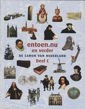 entoen.nu en verder : de canon van Nederland : rapport van de Commissie Ontwikkeling Nederlandse Canon. Deel C