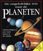 De ongelofelijke reis naar de planeten