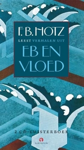 F.B. Hotz leest verhalen uit Eb en vloed