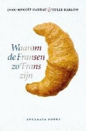 Waarom de Fransen zo Frans zijn
