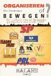 Organiseren of bewegen ? : de organisatiestructuren van de Belgische partijen na 1960