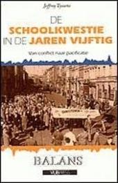De schoolkwestie in de jaren vijftig : van conflict naar pacificatie
