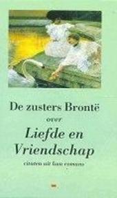 De zusters Brontë over liefde en vriendschap : citaten uit hun romans