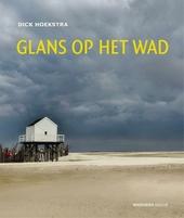 Glans op het wad : Texel, Vlieland, Terschelling, Ameland en Schiermonnikoog