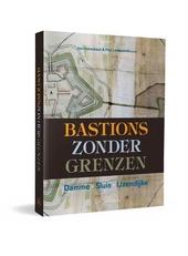 Bastions zonder grenzen : Damme, Sluis, IJzendijke