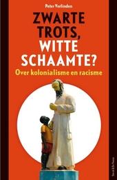 Zwarte trots, witte schaamte? : over kolonialisme en racisme