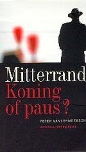 Mitterrand : koning of paus?