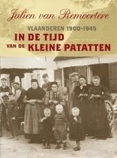 In de tijd van de kleine patatten : Vlaanderen 1900-1945