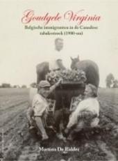 Goudgele Virginia : Belgische immigranten in de Canadese tabaksstreek 1900-nu