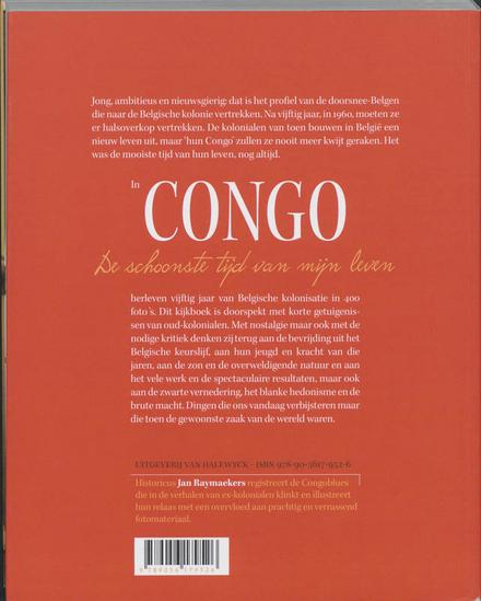 Congo : de schoonste tijd van mijn leven : getuigenissen van oud-kolonialen in woord en beeld