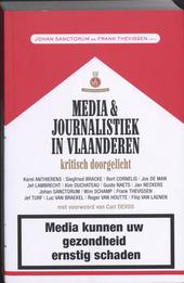 Media & journalistiek in Vlaanderen kritisch doorgelicht : media kunnen uw gezondheid ernstig schaden