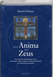 Van Anima tot Zeus : encyclopedie van begrippen uit de mythologie, religie, alchemie, cultuurgeschiedenis en analyt...