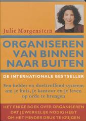Organiseren van binnen naar buiten : een helder en doeltreffend systeem om je huis, je kantoor en je leven op orde ...