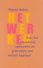 Netwerken : over het waarderen, opbouwen en gebruiken van sociaal kapitaal