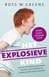Het explosieve kind : over het opvoeden en begrijpen van snel gefrustreerde, chronisch inflexibele kinderen