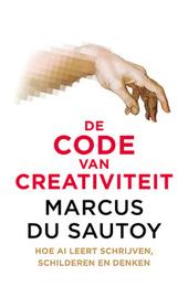 De code van creativiteit : hoe AI leert schrijven, schilderen en denken