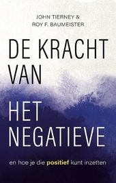 De kracht van het negatieve : en hoe je die positief kunt inzetten
