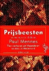 Prijsbeesten : tien verhalen uit Vlaanderen en één uit Nederland