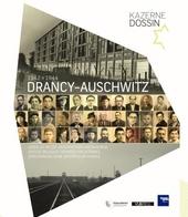 Drancy-Auschwitz 1942-1944 : joden uit België, gedeporteerd via Frankrijk = Juifs de Belgique, déportés via la F...