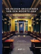 'De heeren broerderkes van den moortelbak' : 250 jaar vrijmetselarij in West-Vlaanderen