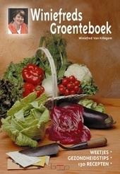 Winiefreds groenteboek : weetjes, gezondheidstips, 130 recepten