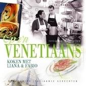 Op z'n Venetiaans : koken met Liana en Fabio : eenvoudige Italiaanse gerechten