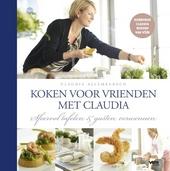 Claudia kookt voor vrienden : sfeervol tafelen & gasten verwennen
