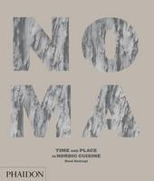 Noma : tijd en plaats in de nordic keuken