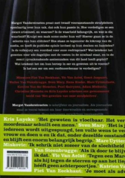Het geweten van onze strafpleiters : 12 topadvocaten over schuld en boete, leugen en waarheid, daders en slachtoffe...