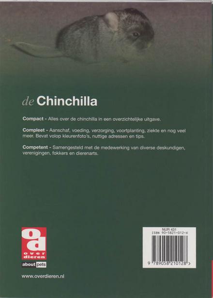 De chinchilla : voeding, verzorging, aanschaf, huisvesting, voortplanting, gezondheid en nog veel meer