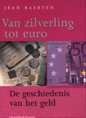 Van zilverling tot euro : de geschiedenis van het geld
