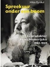 Spreekuur onder een boom : lepradokter Frans Hemerijckx 1902-1969