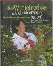 Winiefred zet de bloemetjes buiten : aan de slag met bloemenkruiden