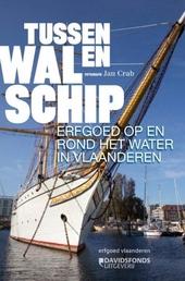 Tussen wal en schip : erfgoed op en rond het water in Vlaanderen