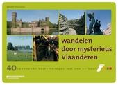Wandelen door mysterieus Vlaanderen : 40 spannende bestemmingen met een verhaal
