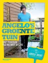 Angelo's groentetuin : zelf tuinieren was nog nooit zo leuk
