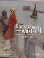 Kunstenaars aan de Westkust : van Nieuwpoort over Koksijde tot De Panne 1830-1975