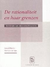 De rationaliteit en haar grenzen : kritiek en deconstructie