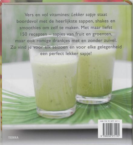 Lekker sapje : 150 smakelijke sappen, shakes & smoothies