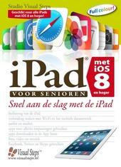IPad voor senioren met IOS 8 : snel aan de slag met een iPad