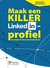 Maak een KILLER LinkedIn-profiel ... en vermijd de 18 meest gemaakte fouten