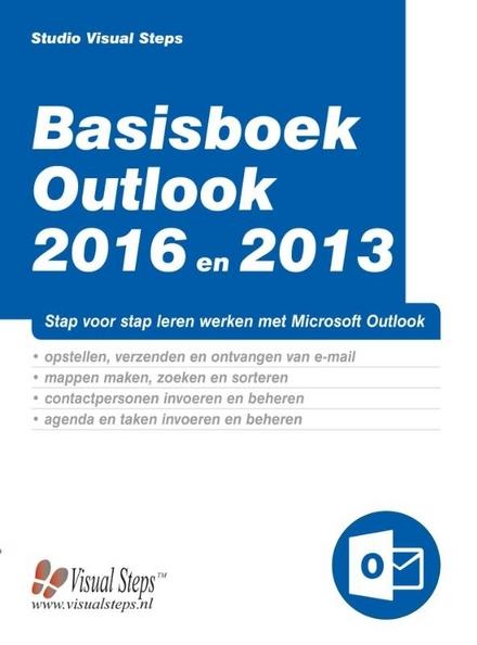 Basisboek Outlook 2016 en 2013 : stap voor stap leren werken met Microsoft Outlook