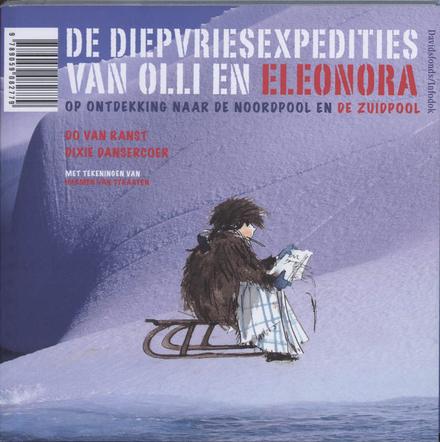 De diepvriesexpedities van Olli en Eleonora : op ontdekking naar de Noord- en de Zuidpool