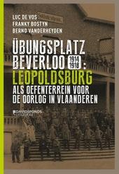 Übungsplatz Beverloo 1914-1918 : Leopoldsburg als oefenterrein voor de oorlog in Vlaanderen