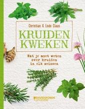 Kruiden kweken : wat je moet weten over kruiden in elk seizoen