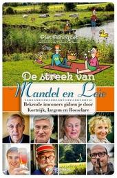De streek van Mandel en Leie : bekende inwoners gidsen je door Roeselare, Izegem en Kortrijk
